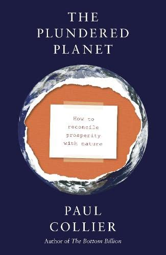 9781846142239: The Plundered Planet: How to Reconcile Prosperity With Nature