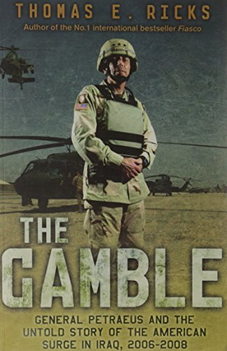 9781846142284: The Gamble: General Petraeus and the Untold Story of the American Surge in Iraq, 2006 - 2008