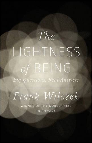 9781846142451: The Lightness of Being: Big Questions, Real Answers