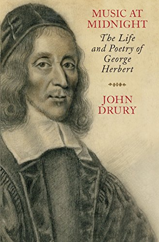 Music at Midnight, the Life and Poetry of George Herbert: Drury, John