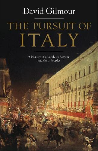 9781846142512: The Pursuit of Italy: A History of a Land, its Regions and their Peoples