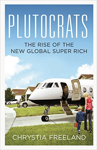 9781846142529: Plutocrats: The Rise of the New Global Super-Rich