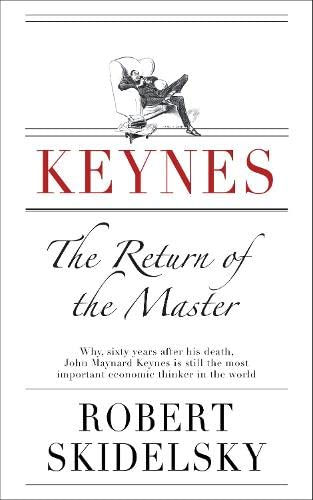 9781846142581: Keynes: The Return of the Master