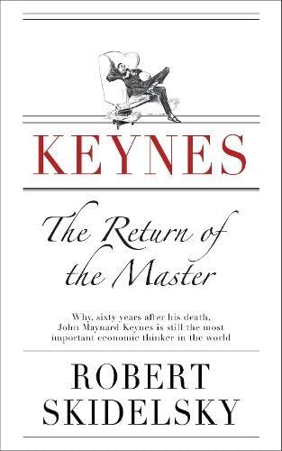 9781846142581: Keynes: The Return of the Master