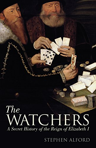 9781846142604: The Watchers: A Secret History of the Reign of Elizabeth I