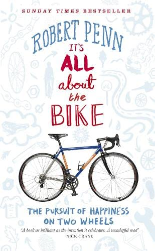 9781846142628: It's All About the Bike: The Pursuit of Happiness On Two Wheels