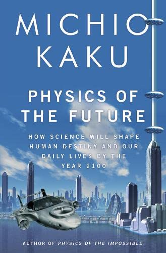9781846142680: Physics of the Future: How Science Will Shape Human Destiny and Our Daily Lives by the Year 2100