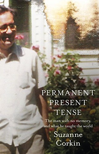 9781846142710: Permanent Present Tense: The man with no memory, and what he taught the world
