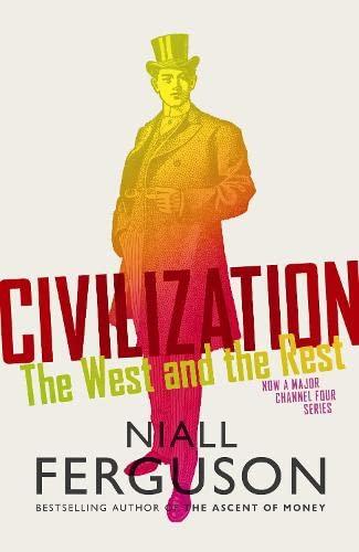 9781846142734: Civilization: The Six Ways the West Beat the Rest