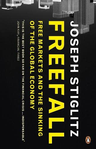9781846142796: Freefall: Free Markets and the Sinking of the Global Economy