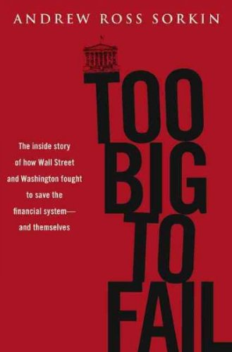 9781846142864: [Too Big to Fail: The Inside Story of How Wall Street and Washington Fought to Save the Financial System -- And Themselves] [by: Andrew Ross Sorkin]
