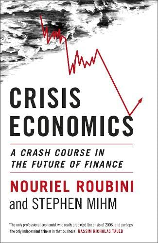 9781846142871: Crisis Economics: A Crash Course in the Future of Finance
