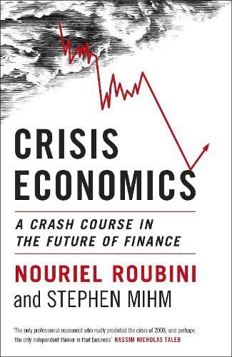 9781846142871: Crisis Economics: A Crash Course in the Future of Finance