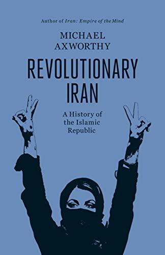 9781846142918: Revolutionary Iran: A History of the Islamic Republic
