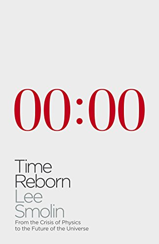 9781846142994: Time Reborn: From the Crisis in Physics to the Future of the Universe
