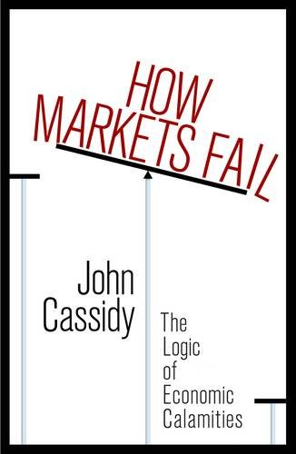 9781846143007: How Markets Fail: The Logic of Economic Calamities