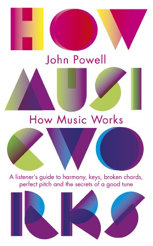 9781846143151: How Music Works: A Listener's Guide To Harmony Keys Chords Perfect Pitch And Otheh