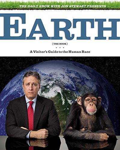 9781846143168: The Daily Show & Jon Stewart Present EARTH (The Book): A Visitor's Guide to the Human Race