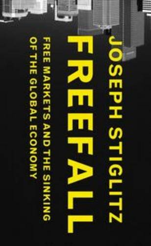 9781846143212: Freefall: Free Markets and the Sinking of the Global Economy
