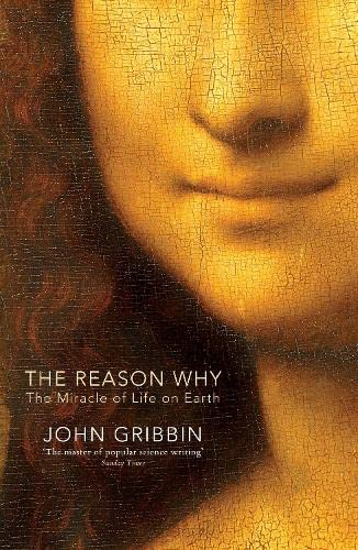 9781846143274: The Reason Why: The Miracle of Life on Earth
