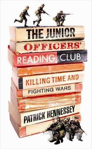 9781846143298: The Junior Officers' Reading Club: Killing Time and Fighting Wars