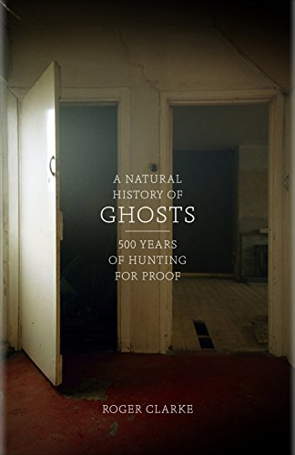 9781846143335: A Natural History of Ghosts: 500 Years of Hunting for Proof