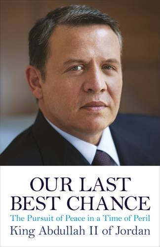 9781846143373: Our Last Best Chance: The Pursuit of Peace in a Time of Peril