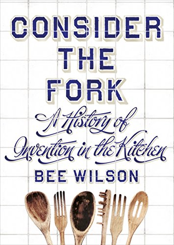 9781846143403: Consider the Fork: A History of Invention in the Kitchen