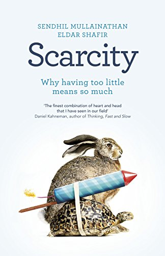 9781846143458: Scarcity: Why Having Too Little Means So Much