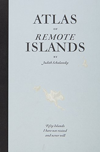 9781846143489: An Atlas of Remote Islands: Fifty Island I Have Not Visited and Never Will
