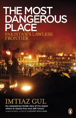 9781846143557: The Most Dangerous Place: Pakistan's Lawless Frontier
