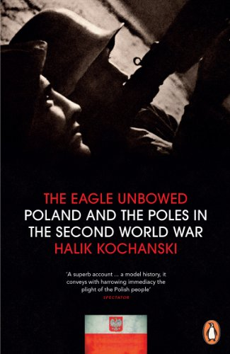 9781846143588: The Eagle Unbowed: Poland and the Poles in the Second World War
