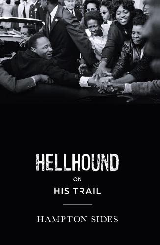 9781846143618: Hellhound on his Trail: The Stalking of Martin Luther King, Jr. and the International Hunt for His Assassin
