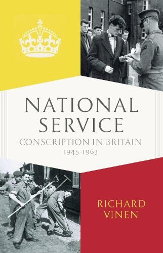 9781846143878: National Service: Conscription in Britain 1945-1963