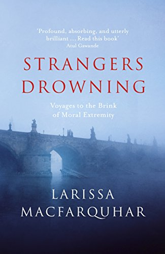 9781846143984: Strangers Drowning: Voyages to the Brink of Moral Extremity