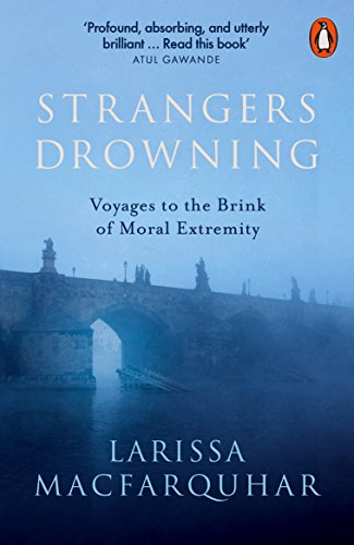 9781846143991: Strangers Drowning: Voyages to the Brink of Moral Extremity