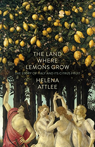 9781846144301: The Land Where Lemons Grow: The Story Of Italy And Its Citrus Fruit