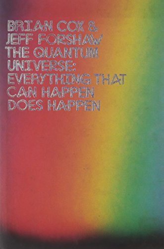 9781846144325: The Quantum Universe: Everything That Can Happen Happens. Brian Cox and Jeff Forshaw