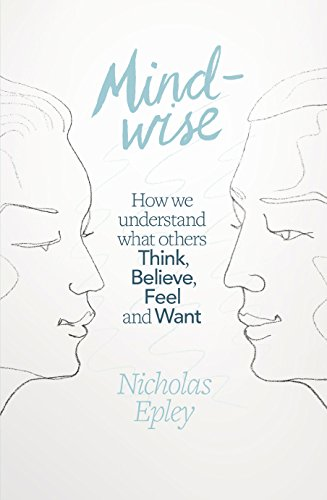 9781846144332: Mindwise: How We Understand What Others Think, Believe, Feel, and Want