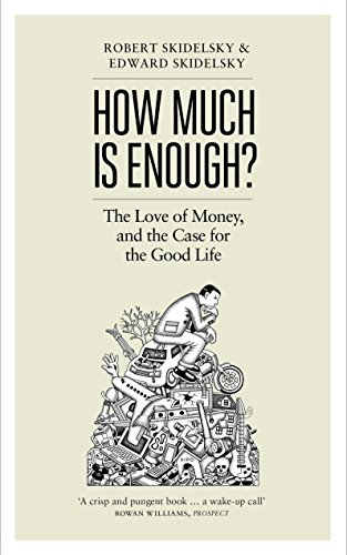 9781846144486: How Much Is Enough?: Money And The Good Life