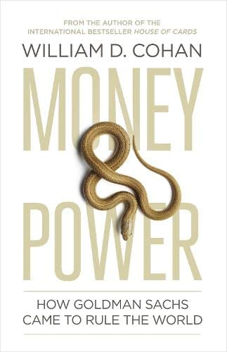 9781846144547: Money and Power: How Goldman Sachs Came to Rule the World