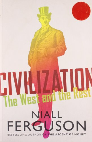 9781846144561: Civilization: The West and the Rest