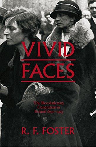9781846144639: Vivid Faces: The Revolutionary Generation in Ireland, 1890-1923