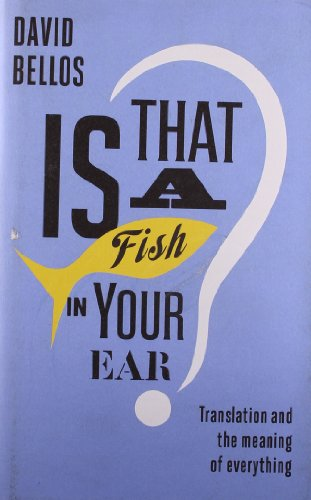 9781846144646: Is That a Fish in Your Ear?: Translation and the Meaning of Everything