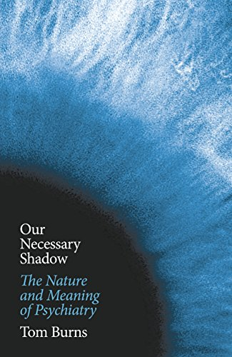 9781846144653: Our Necessary Shadow: The Nature and Meaning of Psychiatry