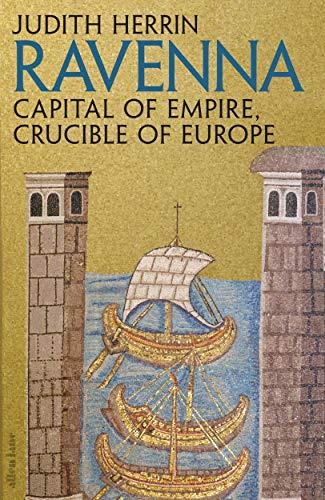 9781846144660: Ravenna: Capital of Empire, Crucible of Europe