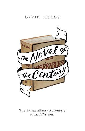 9781846144707: The Novel of the Century: The Extraordinary Adventure of Les Misérables