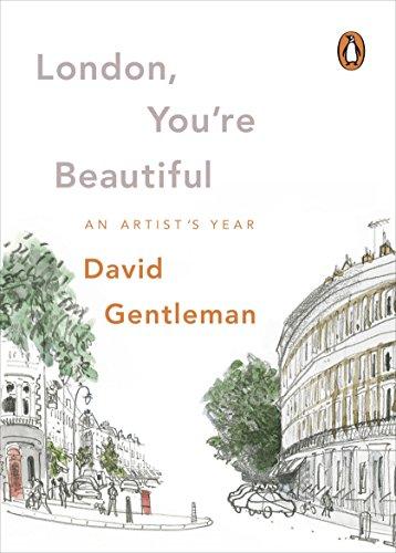 9781846144738: London, You're Beautiful: An Artist's Year
