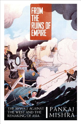 9781846144783: From the Ruins of Empire: The Revolt Against the West and the Remaking of Asia