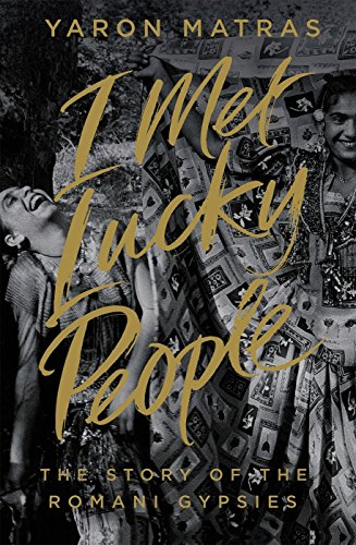 9781846144813: I Met Lucky People: The Story of the Romani Gypsies